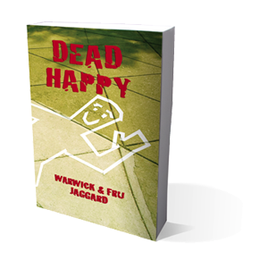 Dead Happy by Warwick and Fru Jaggard