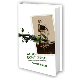 Weeds don't Perish by Hanna Braun